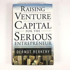 Raising Venture Capital for the Serious Entrepreneur, Berkery, Dermot HC, DJ