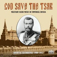 God Save the Tsar: Military Band Music of Imperial Russia in Archival Recordings