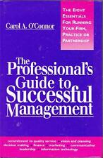 Professional's Guide to Successful Management: carol o'connor Running business