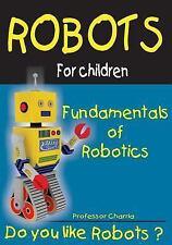 Robots for Children: Fundamentals of Robotics : Fun for Parents and Children...