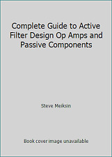 Complete Guide to Active Filter Design Op Amps and Passive Components