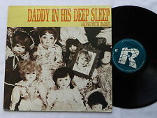 DADDY IN HIS DEEP SLEEP Alone with daddy HOLLAND LP RESTLESS (1987) indie rock