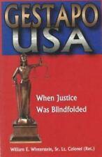 Gestapo U.S.A.: When Justice Was Blindfolded Winterstein Sr., William E. Hardco