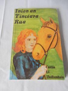 Iníon an Tinciéara Rua by Caitlín Uí Thallamhain 1992 edition VGC