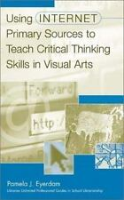 Using Internet Primary Sources to Teach Critical Thinking Skills in Vi-ExLibrary