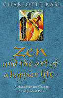 Zen And The Art Of A Happier Life, Kasl, Charlotte, Good, Paperback