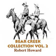 Bear Creek Collection, Vol. 2 Frontier Audiobooks Robert E. Howard on 1 MP3 CD