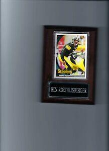 BEN ROETHLISBERGER PLAQUE PITTSBURGH STEELERS FOOTBALL NFL  C4