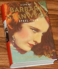 A Life of Barbara Stanwyck Steel-True 1907-1940 SIGNED by VICTORIA WILSON 2013