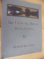 The Evening Hour Reverie for Piano by Albert Kussner Sheet Music - 1908
