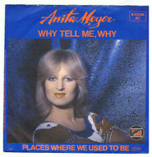 "ANITA MEYER 7"" SINGLE WHY TELL ME ,WHY"