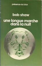"""BOB SHAW UNE LONGUE MARCHE DANS LA NUIT   """"PRESENCE DU FUTUR"""""""