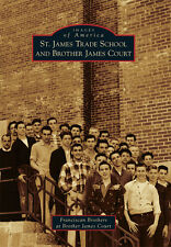 St. James Trade School and Brother James Court [Images of America] [IL]