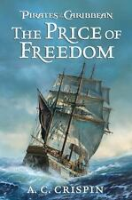 The Price of Freedom Pirates of the Caribbean