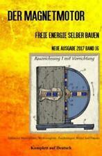 Der Magnetmotor Freie Energie selber bauen Neue Ausgabe 2017 Band 16 Tasche 3894