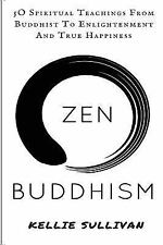 Zen: Buddhism: 5O Spiritual Teachings from Buddist to Enlightenment and True.