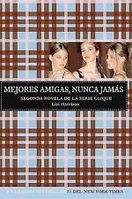 Mejores Amigas, Nunca Jamas (Spanish Edition), Harrison, Lisi, 1603963219, Book,