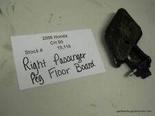 2006 Honda CH80 Elite Rt Passenger Foot Peg Floor Board