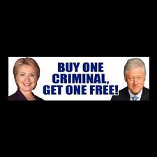 "Funny ""BUY ONE CRIMINAL, GET ONE FREE!"" Anti Hillary Clinton BUMPER STICKER gop"