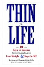 Thin for Life: 10 Keys to Success from People Who Have Lost Weight & Kept it Off