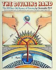 The Divining Hand:: The 500 year-old Mystery of Dowsing by Christopher Bird