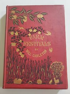 Farm Festivals by Will Carleton 1881, 1st. Ed., Illustrated HB