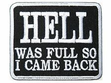 HELL WAS FULL SO I CAM BACK Biker Sew On Iron On Embroidered Jacket Patch