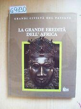 GRANDI CIVILTA' DEL PASSATO - LA GRANDE EREDITA' DELL'AFRICA - HOBBY & WORK