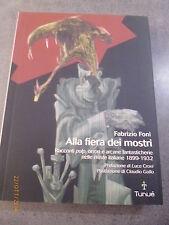 ALLA FIERA DEI MOSTRI Racconti pulp nelle riviste italiane 1899/1932 - TUNUE'
