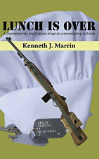 Lunch Is Over by Kenneth J. Marrin signed by author Korean War Veteran