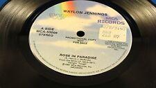 WAYLON JENNINGS - Rose In Paradise - PROMO 1987 VG++ Canada Pressing 45