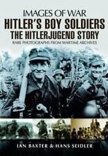 Hitler's Boy Soldiers: The Hitler Jugend Story (Images of War), Seidler, Hans