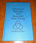 Charles Nash Differential Topology And Quantum Field Theory Academic Press 1991