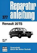 Reparaturanleitung Renault 20 TS - ab Baujahr 1977!