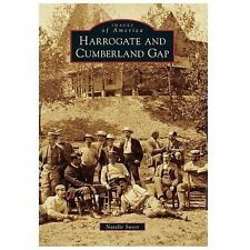 Images of America: Harrogate and Cumberland Gap by Natalie Sweet (2014,...