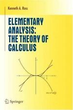 Elementary Analysis: The Theory of Calculus by Kenneth A Ross: (BRAND NEW)