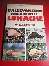 PATRICK MIOULANE - L'ALLEVAMENTO MODERNO DELLE LUMACHE Ed. De Vecchi 1985