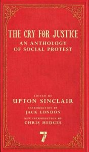 The Cry For Justice An Anthology of Social Protest 9781609808365 | Brand New