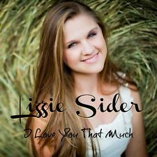 LIZZIE SIDER - I LOVE YOU THAT MUCH - SINGLE CD, 2013
