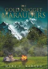 The Gold Nugget Marauders by Mary E. Karten (2016)