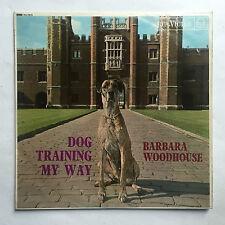 BARBARA WOODHOUSE - DOG TRAINING MY WAY * LP VINYL * FREE P&P UK * RCA RD-7879