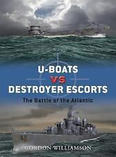 U-Boats vs Destroyer Escorts : The Battle of the Atlantic 3 by Gordon...