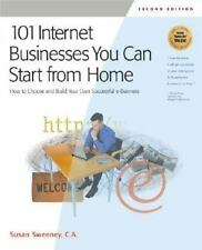 101 Internet Businesses You Can Start from Home : How to Choose and Build You...