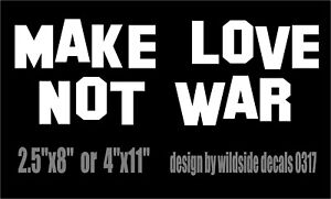 Make Love Not War Decal car truck window vinyl peace protest sticker