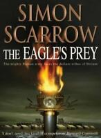The Eagle's Prey By Simon Scarrow. 9780755301157