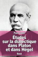 Études Sur la Dialectique Dans Platon et Dans Hégel by Paul Janet (2015,...