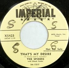 THE SPIDERS 45 That's My Desire IMPERIAL New Orleans DOO WOP Promo WL #BB1762
