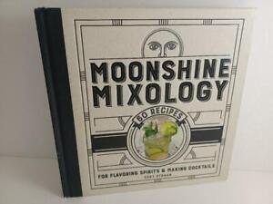 $0 ship MOONSHINE MIXOLOGY  book FLAVORING SPIRITS & MAKING COCKTAILS recipes