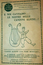 ALPINI 1936: Noi cantiamo le nostre belle canzoni alpine! 2a ed Piave Resistenza