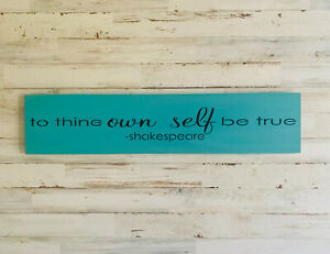 To thine Own Self Be True Shakespeare Wood Sign, Inspirational Quote